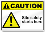 Site Safety Starts Here Caution Signs