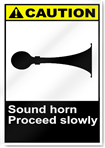 Sound Horn Proceed Slowly Caution Signs