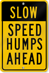 Slow Speed Humps Ahead Sign