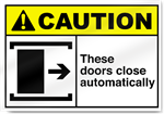 These Doors Close Automatically Right Caution Signs