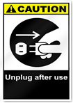Unplug After Use Caution Signs
