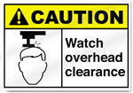 Watch Overhead Clearance Caution Signs