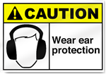 Wear Ear Protection Caution Signs