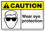 Wear Eye Protection Caution Signs