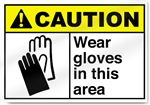 Wear Gloves In This Area Caution Signs