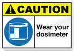 Wear Your Dosimeter Caution Signs