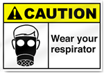 Wear Your Respirator Caution Signs
