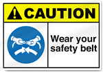 Wear Your Safety Belt Caution Signs