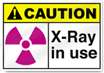 X-Ray in Use Caution Signs