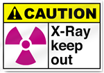 X-Ray Keep Out Caution Signs
