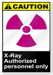 X Ray Authorized Personnel Only Caution Signs