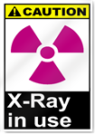 X Ray In Use Caution Signs