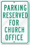 Parking Reserved For Church Office Sign