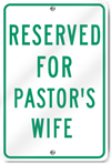 Reserved For Pastor's Wife Sign