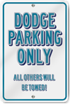 Dodge Parking Only Novelty Sign