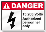 13,200 Volts Authorized Personnel Only Danger Sign