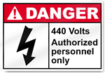 440 Volts Authorized Personnel Only Danger Sign