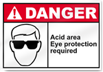 Acid Area Eye Protection Required Danger Sign