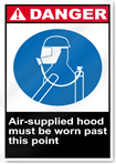 Air-Supplied Hood Must Be Worn Past This Point Danger Signs