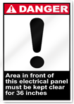 Area In Front Of This Electrical Panel Must Be Kept Clear For 36 Inches Danger Signs