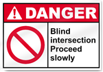 Blind Intersection Proceed Slowly Danger Sign