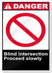 Blind Intersection Proceed Slowly Danger Signs