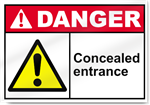 Concealed Entrance Danger Sign