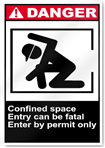 Confined Space Entry Can Be Fatal Enter Danger Signs