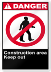 Construction Area Keep Out Danger Signs
