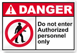 Do Not Enter Authorized Personnel Only Danger Signs