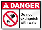 Do Not Extinguish With Water Danger Signs