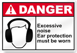 Excessive Noise Ear Protection Must Be Worn Danger Signs