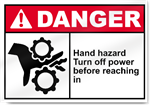 Hand Hazard Turn Off Power Before Reaching In Danger Sign