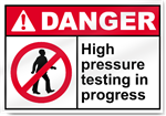 High Pressure Testing In Progress Danger Signs