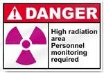 High Radiation Area Personnel Monitoring Required Danger Signs