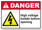 High Voltage Isolate Before Opening Danger Signs