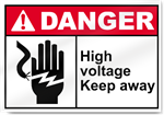 High Voltage Keep Away Danger Signs