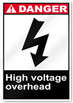 High Voltage Overhead Danger Signs