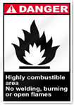 Highly Combustible Area No Welding, Burn Danger Signs