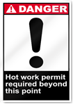 Hot Work Permit Required Beyond This Point Danger Signs