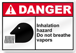 Inhalation Hazard Do Not Breath Vapors Danger Signs