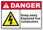 Keep Away Exposed Live Conductors Danger Signs
