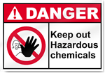 Keep Out Hazardous Chemicals Danger Signs