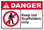 Keep Out Scaffolders Only Danger Signs