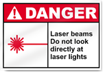 Laser Beams Do Not Look Directly At Laser Lights Danger Signs