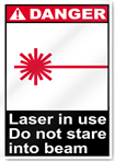Laser In Use Do Not Stare Into Beam Danger Signs