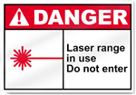 Laser Range In Use Do Not Enter Danger Signs