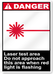 Laser Test Area Do Not Approach This Area When Red Light Is Flashing Danger Signs