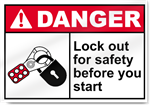 Lock Out For Safety Before You Start Danger Signs