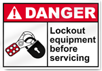 Lockout Equipment Before Servicing Danger Signs